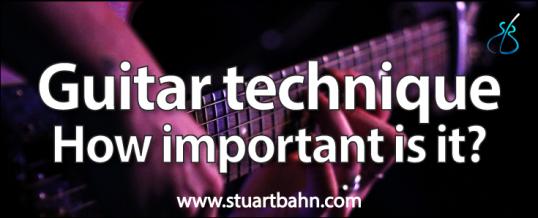 Guitar technique – how important is it?