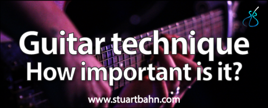 Guitar technique – how important is it?