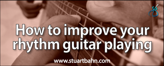 How to improve your rhythm guitar playing