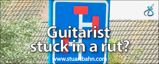 Guitarist stuck in a rut?