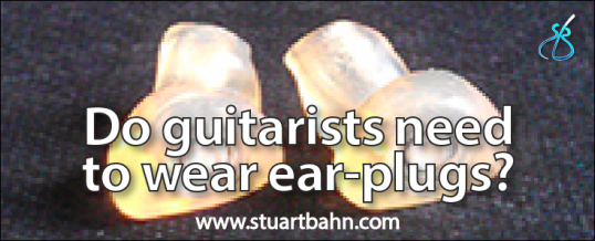 Do guitarists need to wear ear-plugs?