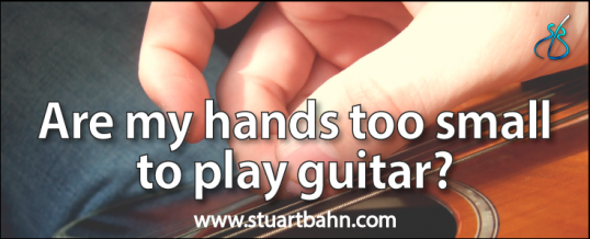 Are my hands too small to play guitar?