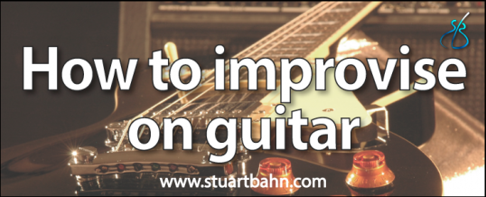How to improvise on guitar – the ultimate guide